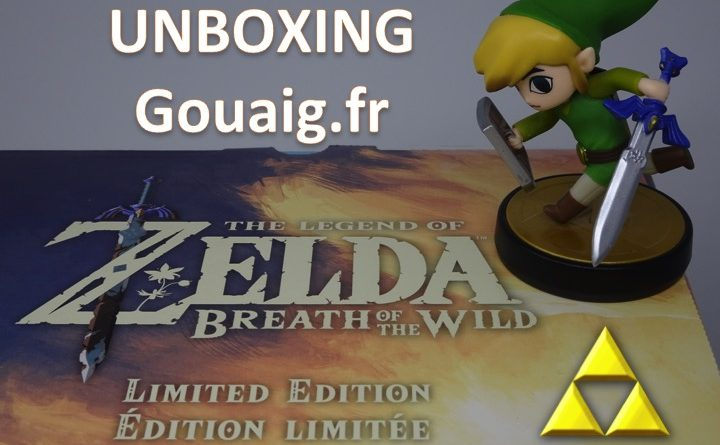 [Unboxing] Zelda Breath Of The Wild – Edition Limitée et Collector