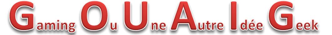 Gouaig – Gaming Ou Une Autre Idée Geek